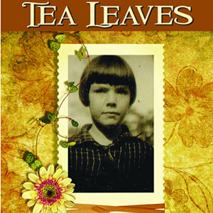 Book Excerpt: Tea Leaves by Janet Mason
