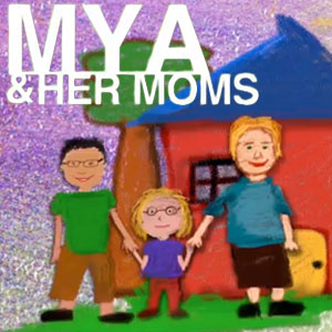 Watch New Lesbian Webseries 'Mya and Her Moms' Episode 1