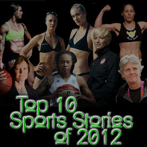 Top 10 Reasons the Ladies Loved Sports in 2012