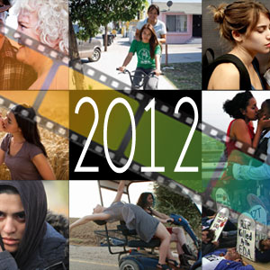 Top 10 Lesbian Themed Movies of 2012