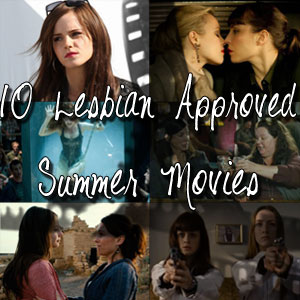 10 Lesbian-Approved Summer Movies - Part 1