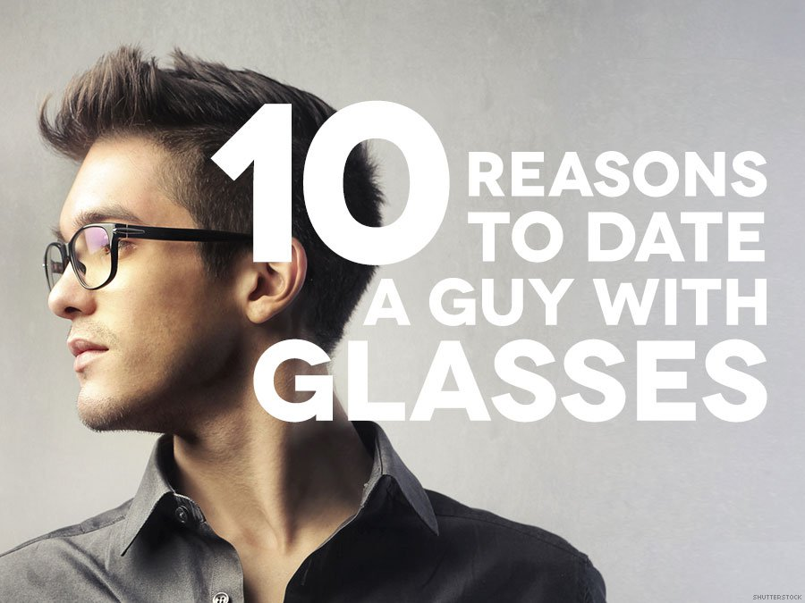 23 Completely Logical Reasons Why You Should Date A Guy With Glasses