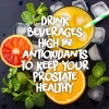 8. Drink beverages high in antioxidants to keep your prostate healthy