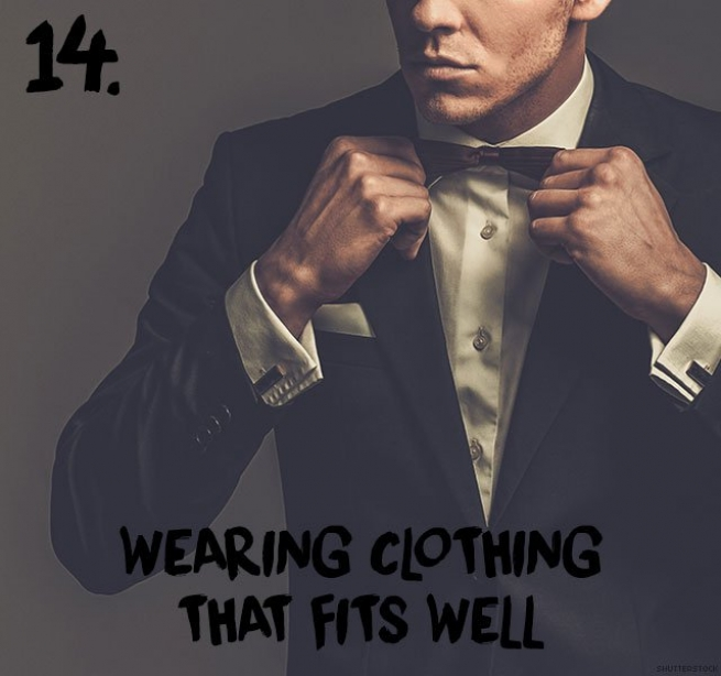 14. Wearing clothing that fits well